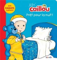 Bébé Caillou Prêt pour la nuit !