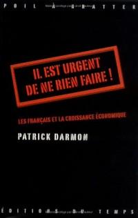Il est urgent de ne rien faire ! : Les Français et la croissance économique