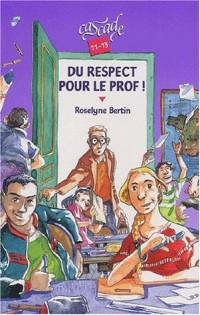 Du respect pour le prof !
