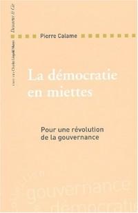 La démocratie en miettes. Pour une révolution de la gouvernance