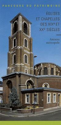 Eglises et Chapelles des Xixe et Xxe Amiens Metropole