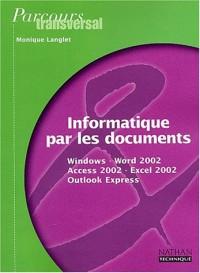 Parcours transversal : Informatique par les documents : Windows - Word 2002 (XP) - Access 2002 (XP) - Excel 2002 (XP) - Outlook Express, 2nde professionnelle ... BEP Secrétariat et comptabilité (Fiche