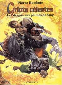 Griots célestes, tome 2 : Le Dragon aux plumes de sang