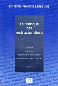 La pratique des restructurations : Fusions, scissions, apports partiels d'actif, opération internationales