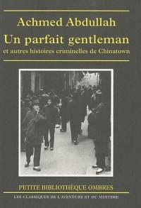 Un parfait gentleman et autres histoires criminelles de Chinatown