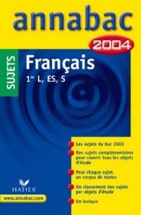 Annabac 2004 : Français, 1ère L, ES, S (sujets)