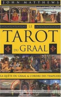 LeTarot du Graal : La quête du Graal et l'ordre des Templiers