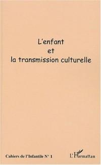 Cahiers de l'infantile N° 1 : L'enfant et la transmission culturelle