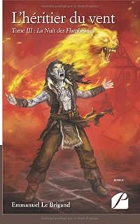 L'héritier du vent. Tome III : La Nuit des Flambeaux