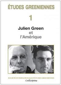 Etudes greeniennes 1 - julien green et l'amerique