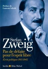 Pas de défaite pour l'esprit libre: Ecrits politiques 1911-1942