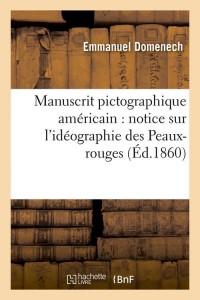 Manuscrit Pictographique Americain  ed 1860