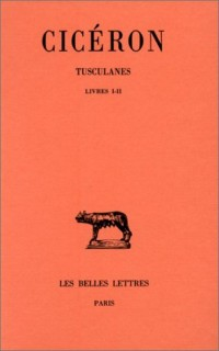 Tusculanes, tome 1