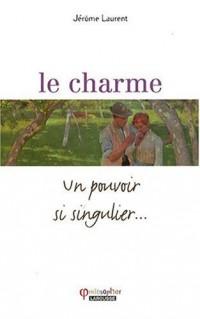 Le charme : Un pouvoir si singulier