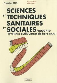 Sciences et techniques sanitaires et sociales 1e ST2S : BLOG/TD/B2i/TP/Fiches outil/Carnet de bord et AI