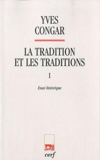 La tradition et les traditions : Tome 1, Essai historique
