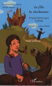La fille du charbonnier : Bilingue francais-yiddish