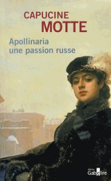 Apollinaria une passion russe [Gros caractères]