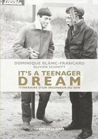 It'S a Teenager Dream - Itinéraire d'un ingénieur du son