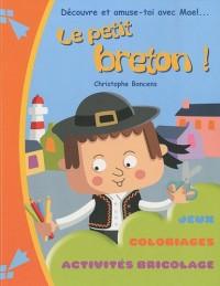 Le petit breton ! : Découvre et amuse-toi avec Mael...