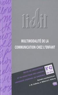 LIDIL, N° 42, Décembre 2010 : Multimodalité de la communication chez l'enfant