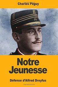 Notre Jeunesse: Défense d'Alfred Dreyfus