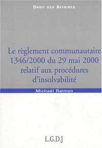 Le réglement communautaire 1346/2000 du 29 Mai 200 relatif aux procédures d'insolvabilité