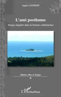 Ami Posthume Voyage Singulier Dans la Brousse Caledonienne