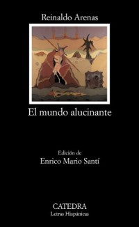 El mundo alucinante/ The Brilliant World: Una Novela De Aventuras/ A Novel of Adventures