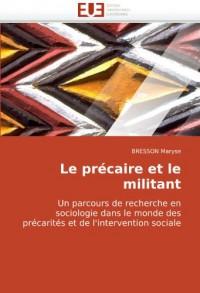 Le précaire et le militant: Un parcours de recherche en sociologie dans le monde des précarités et de l'intervention sociale