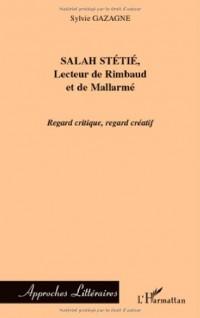 Salah Stétié, lecteur de Rimbaud et de Mallarmé : Regard critique, regard créatif