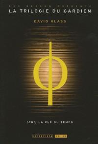 La Trilogie du Gardien, Tome 3 : Phi, La clé du temps