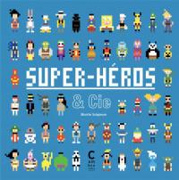 Super-héros & Cie