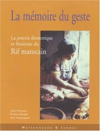 La Mémoire du geste : La Poterie domestique et féminine du Rif marocain