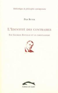 Identité des Contraires Sur Georges Bataille et le Christianisme
