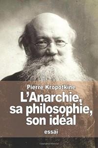 L'Anarchie, sa philosophie, son idéal
