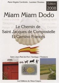 Miam-miam-dodo sur le camino francés, section espagnole du chemin de Compostelle, de Saint-Jean-Pied-de-Port à Santiago + le chemin vers Finisterre