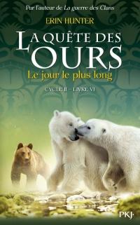 La quête des ours cycle II -tome 06 : Le Jour le plus long (6)