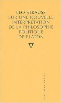 Sur une nouvelle interprétation de la philosophie politique de Platon