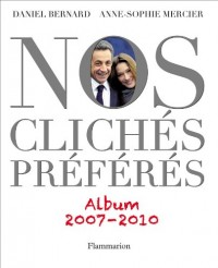 Nos clichés préférés : Album 2007-2010