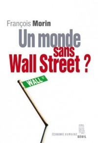 Un monde sans Wall Street