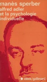 Alfred Adler et la psychologie individuelle. l'Homme et sa doctrine
