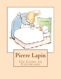 Pierre Lapin: Un Livre de Coloriage