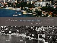 La France hier et aujourd'hui vue du ciel