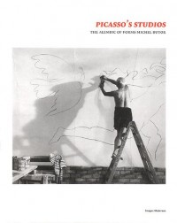 Picasso's studios : The Alembic of Forms Michel Butor
