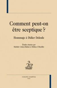 Comment peut-on être sceptique ? : Hommage à Didier Deleule