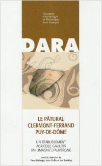Le Pâtural, Clermont-Ferrand, Puy-de-Dôme : Un établissement agricole gaulois en Limagne d'Auvergne
