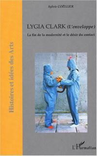 Lygia Clark (L'enveloppe) : La fin de la modernité et le désir du contact