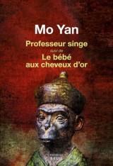 Professeur Singe : Suivi de Le bébé aux cheveux d'or