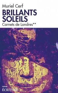BRILLANTS SOLEILS 2: Carnets de Londres